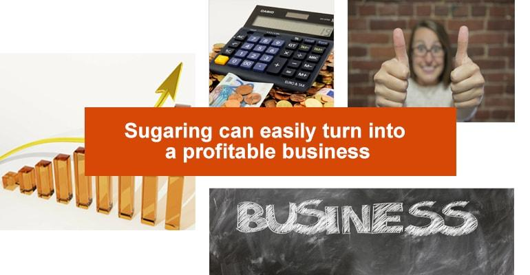 Sugaring can easily turn into a profitable business